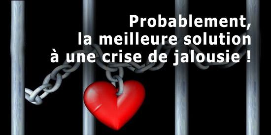 Crise de jalousie - Probablement la meilleure solution