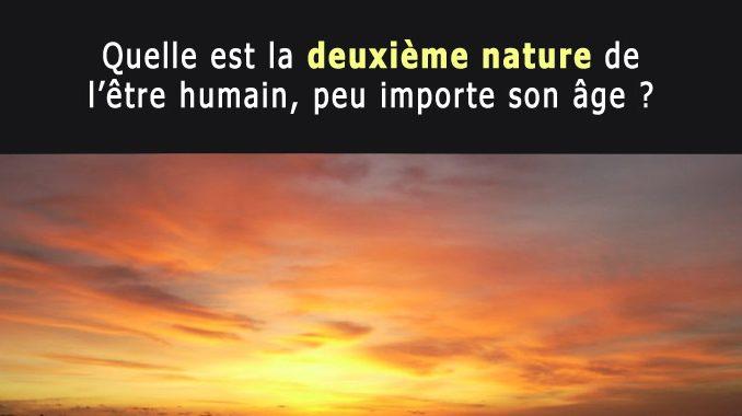 Deuxième nature de l'être humain